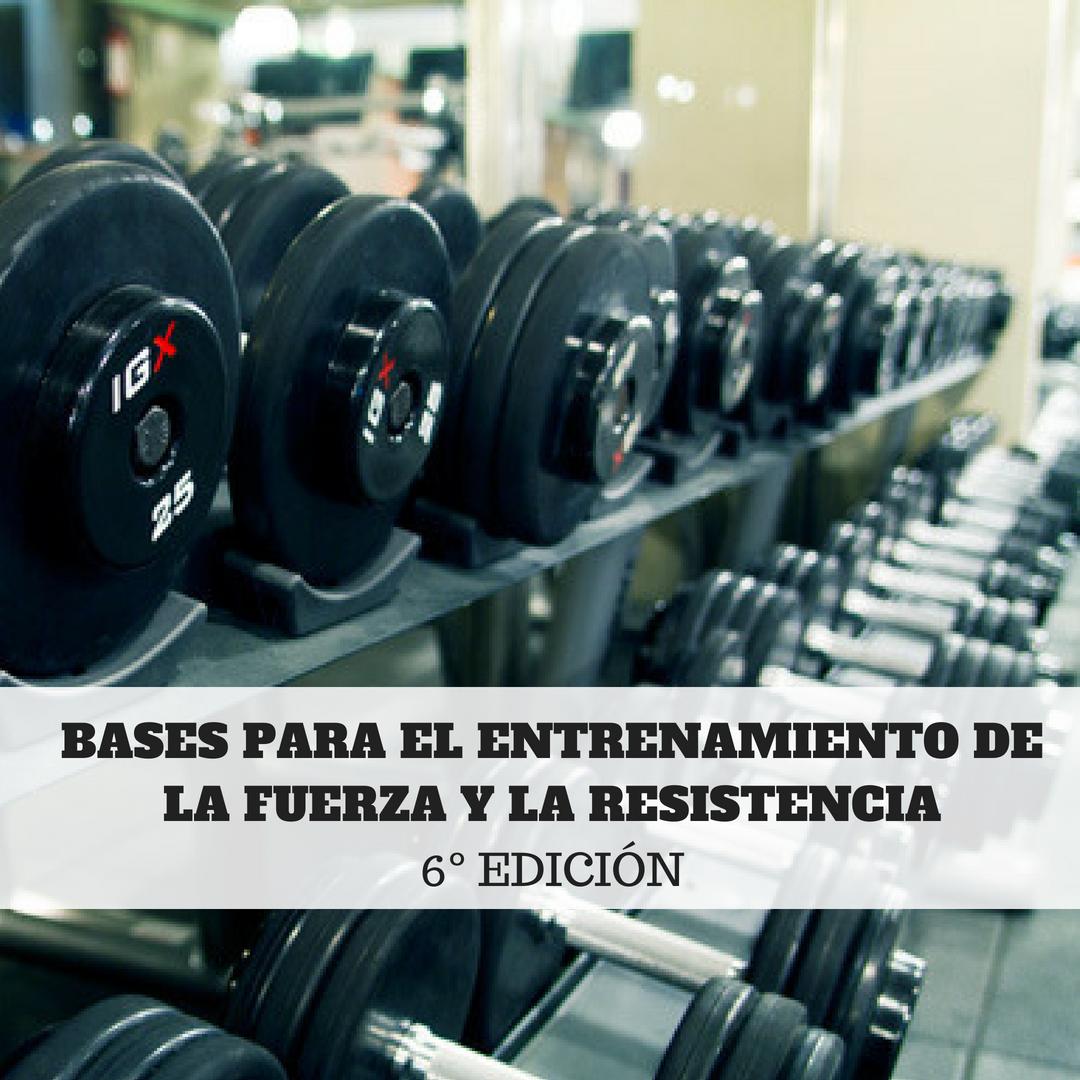 Bases Fuerza y Resistencia 6° Edición